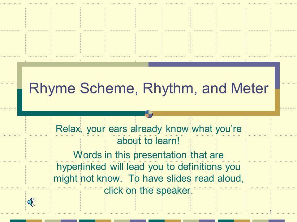 Rhyme Scheme, Rhythm, and Meter