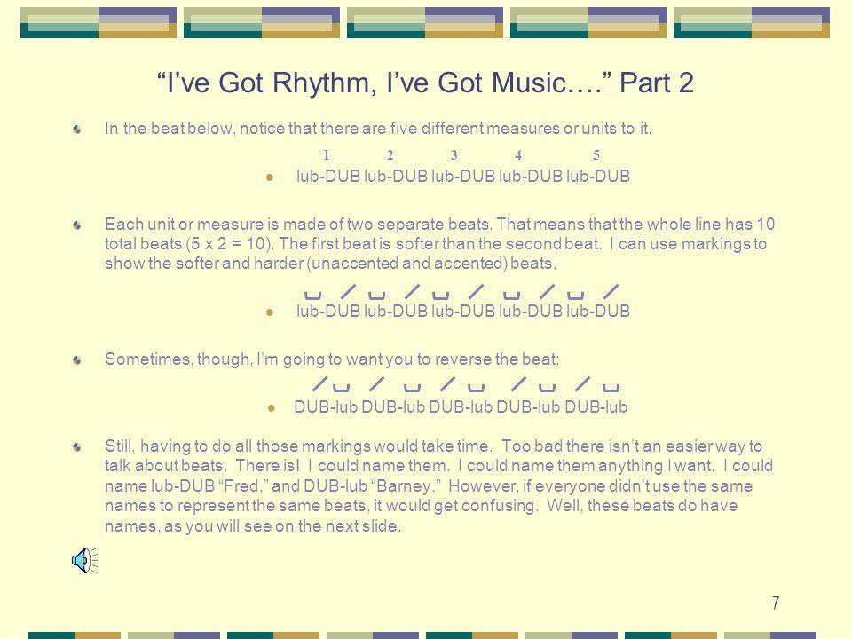 I've Got Rhythm, I've Got Music…. Part 2