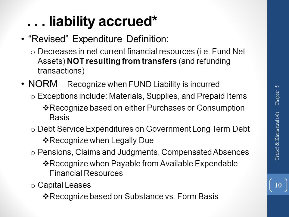 . . . liability accrued* Revised Expenditure Definition: