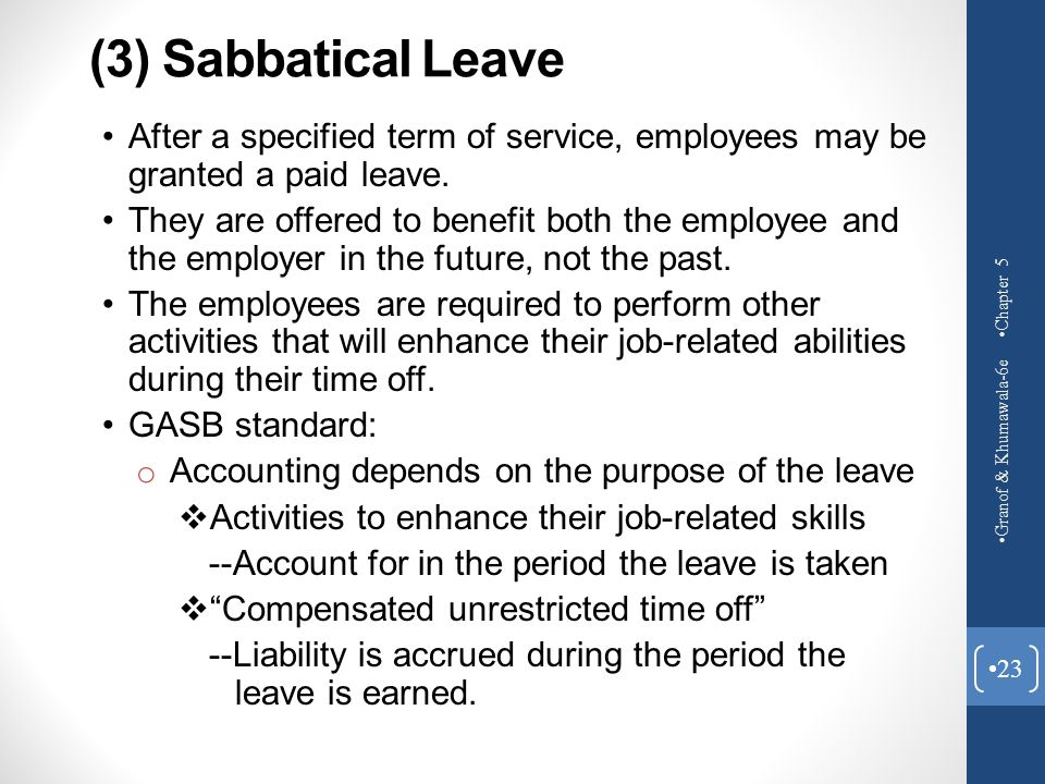 (3) Sabbatical Leave After a specified term of service, employees may be granted a paid leave.