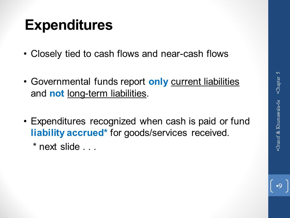 Expenditures Closely tied to cash flows and near-cash flows