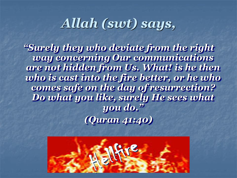 Hellfire Allah (swt) says,