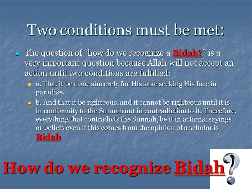Two conditions must be met: