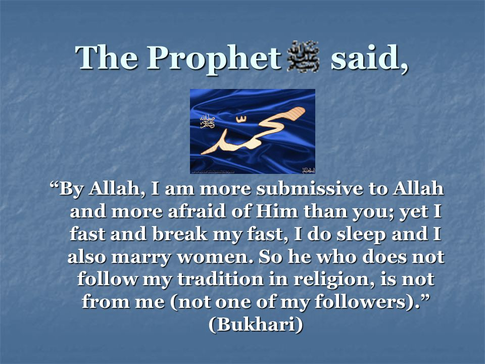 The Prophet said,
