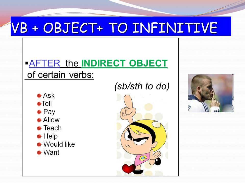 VB + OBJECT+ TO INFINITIVE