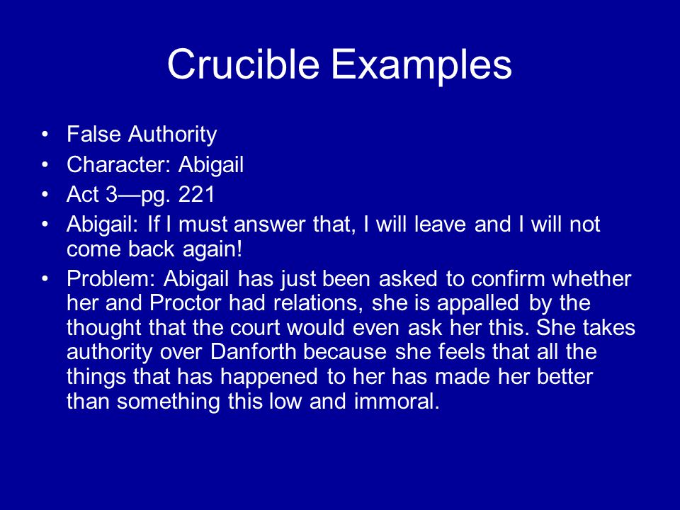 Crucible Examples False Authority Character: Abigail Act 3—pg. 221