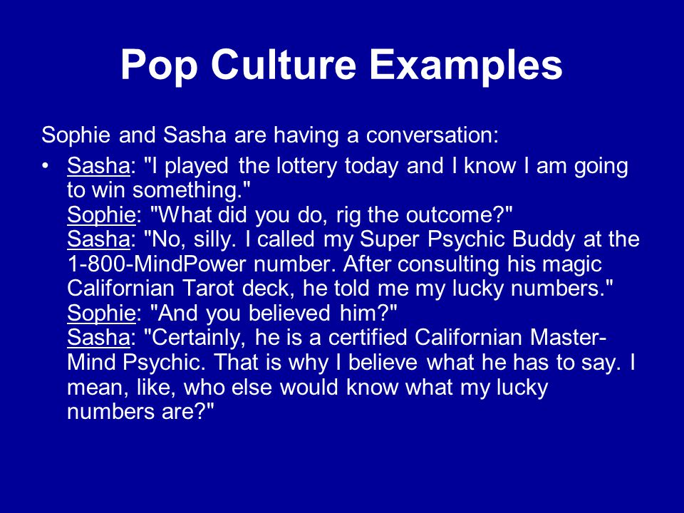 Pop Culture Examples Sophie and Sasha are having a conversation: