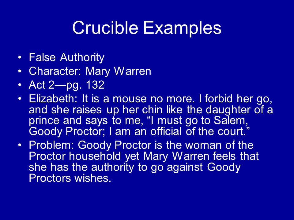 Crucible Examples False Authority Character: Mary Warren Act 2—pg. 132