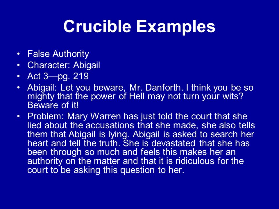 Crucible Examples False Authority Character: Abigail Act 3—pg. 219