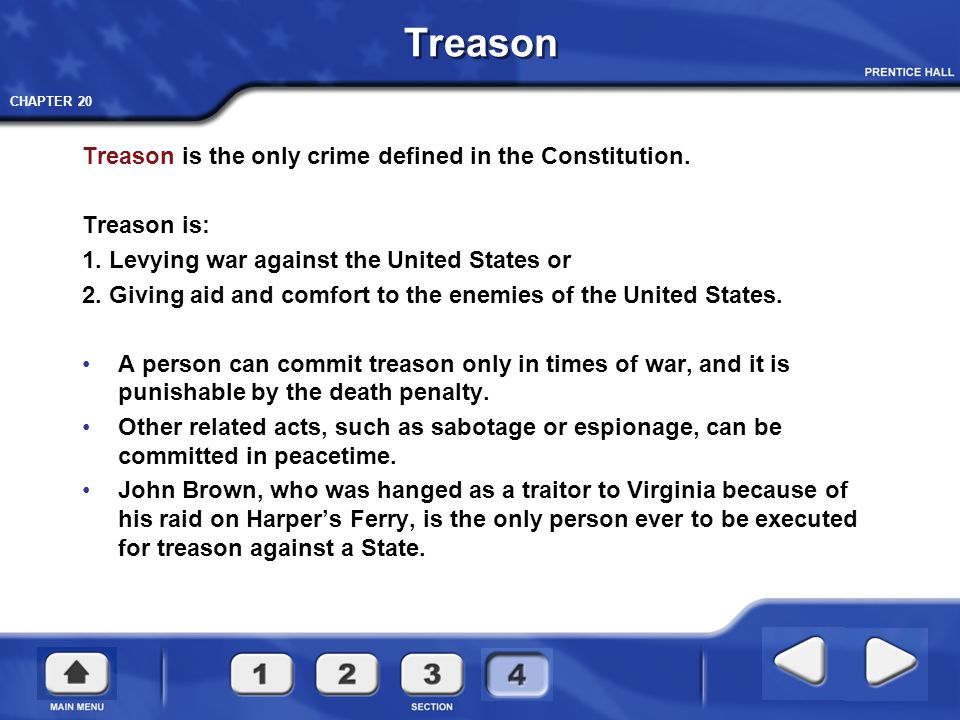 Treason Treason is the only crime defined in the Constitution.