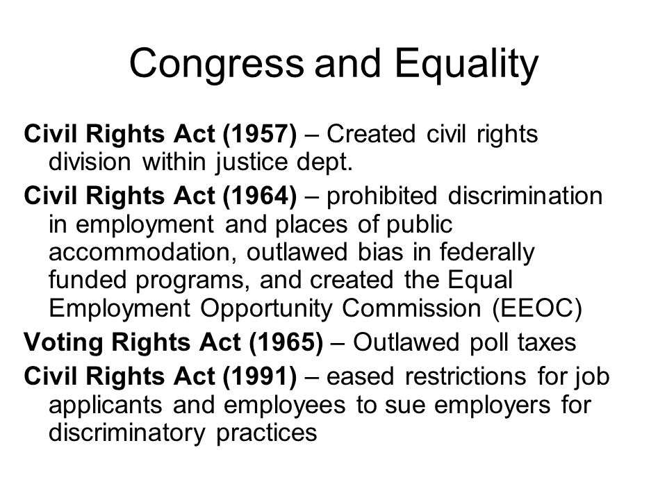 Congress and Equality Civil Rights Act (1957) – Created civil rights division within justice dept.