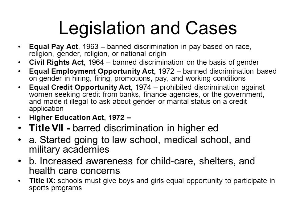 Legislation and Cases Title VII - barred discrimination in higher ed
