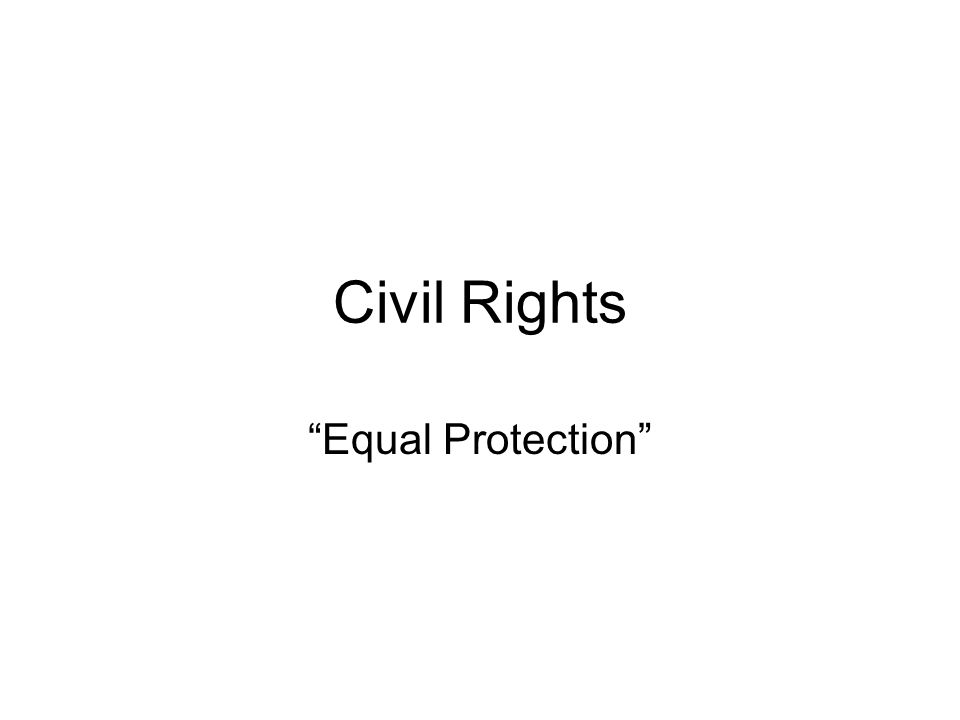 Civil Rights Equal Protection