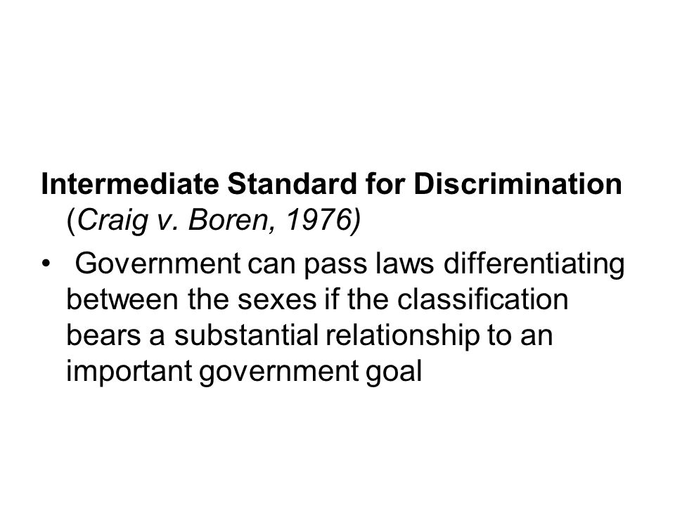 Intermediate Standard for Discrimination (Craig v. Boren, 1976)