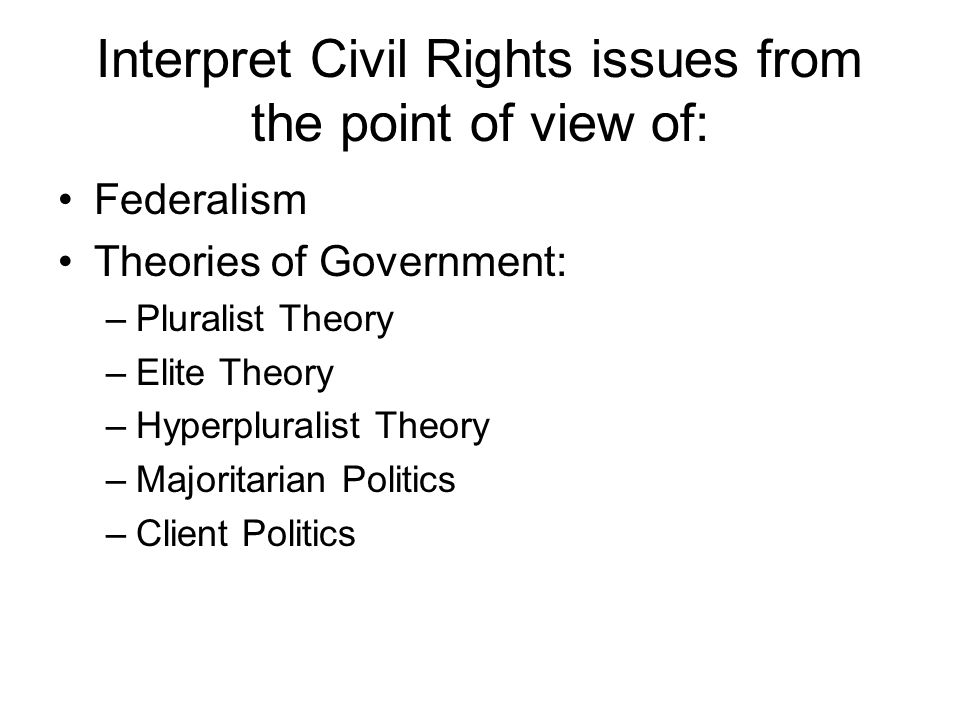 Interpret Civil Rights issues from the point of view of: