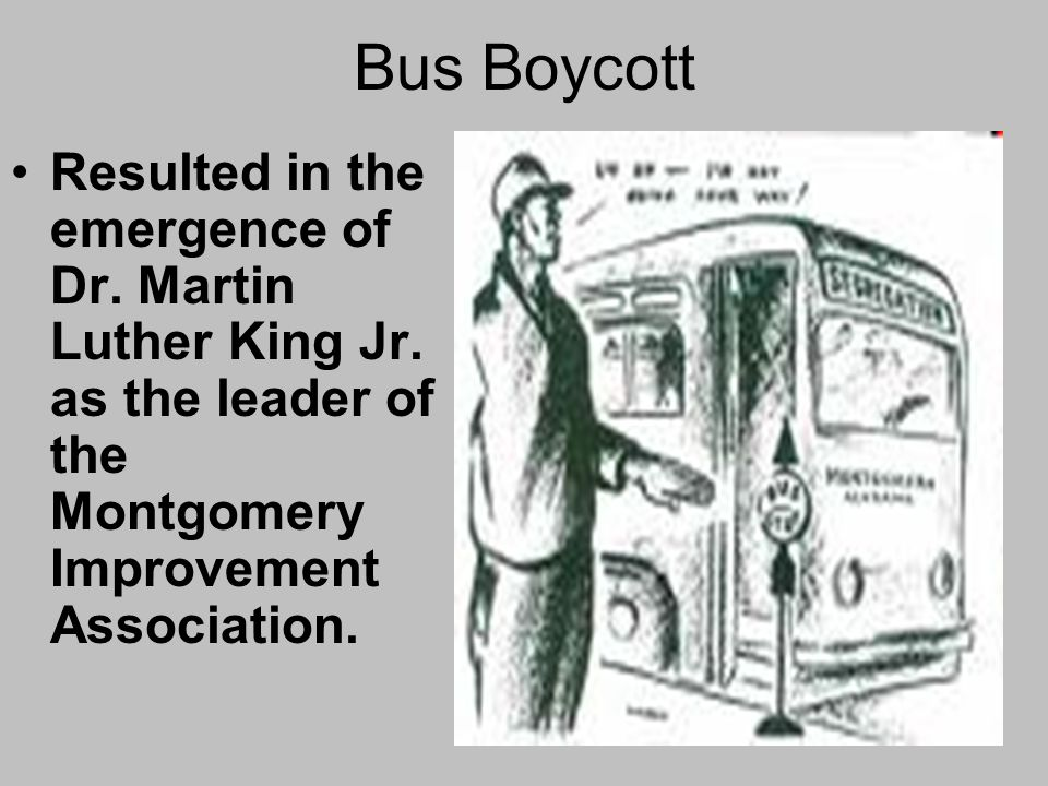 Bus Boycott Resulted in the emergence of Dr. Martin Luther King Jr.