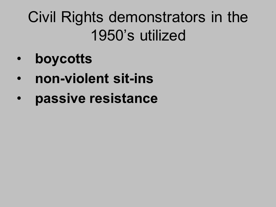 Civil Rights demonstrators in the 1950's utilized