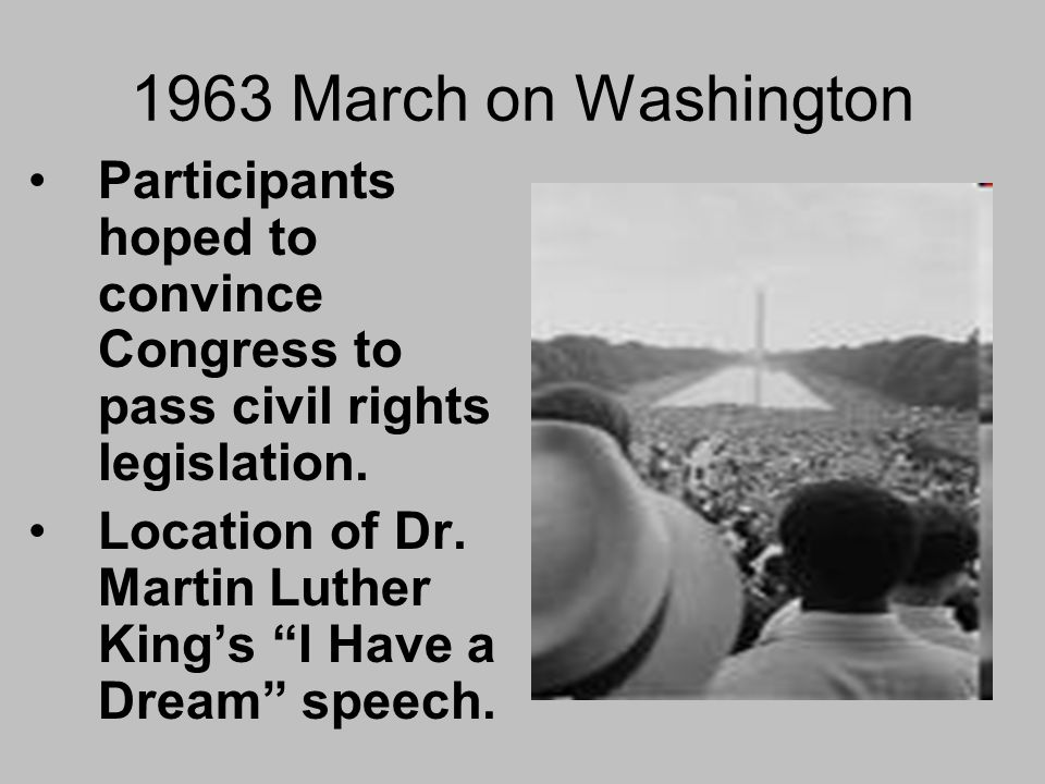 1963 March on Washington Participants hoped to convince Congress to pass civil rights legislation.
