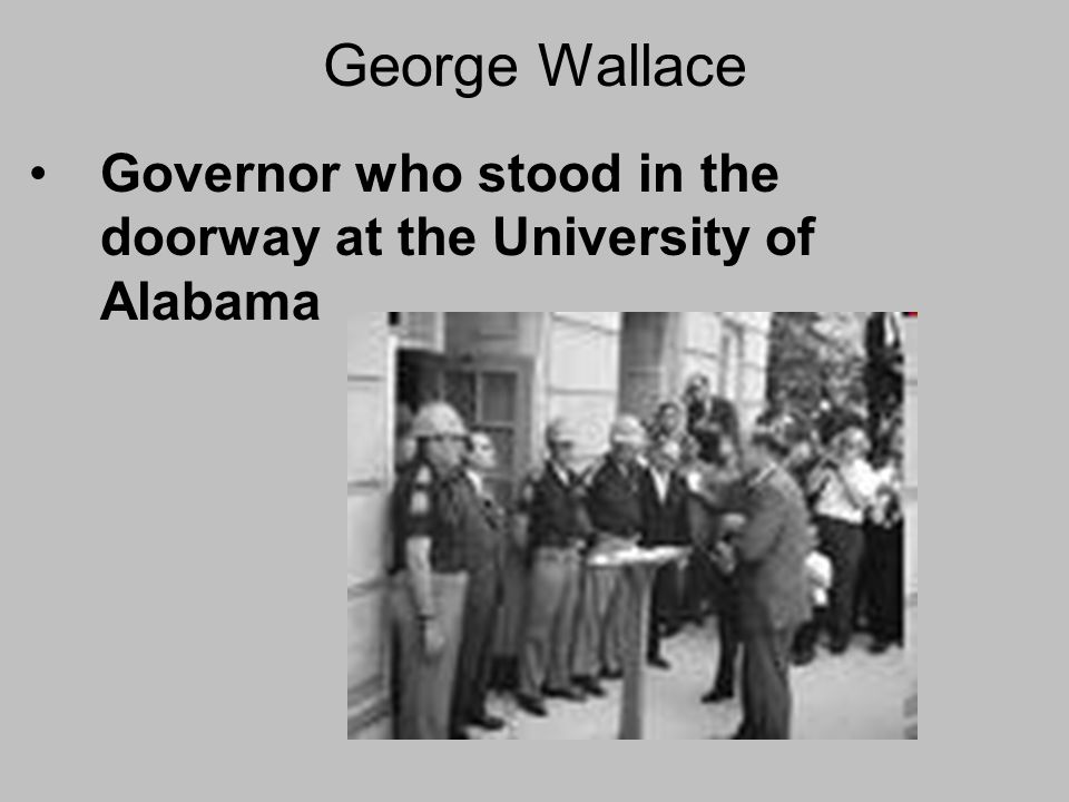 George Wallace Governor who stood in the doorway at the University of Alabama