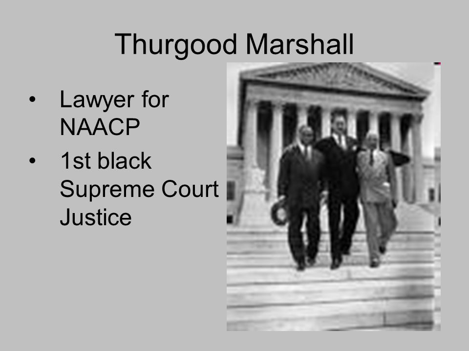 Thurgood Marshall Lawyer for NAACP 1st black Supreme Court Justice