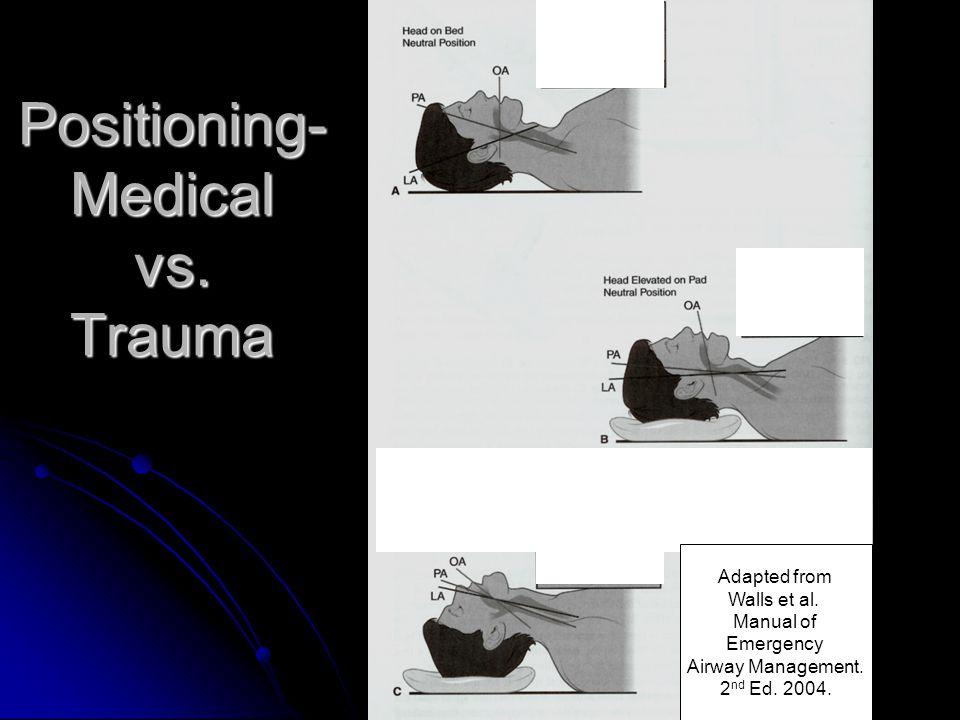 Positioning- Medical vs. Trauma