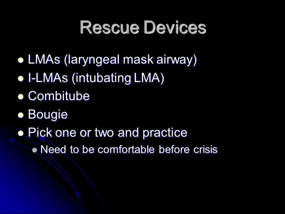 Rescue Devices LMAs (laryngeal mask airway) I-LMAs (intubating LMA)