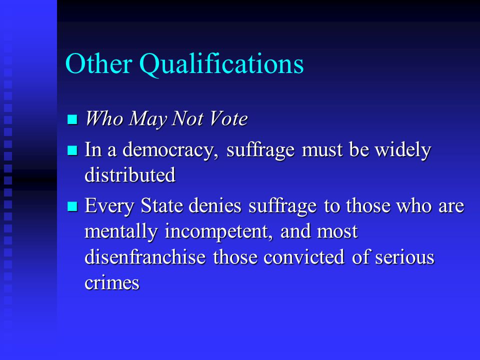 Other Qualifications Who May Not Vote