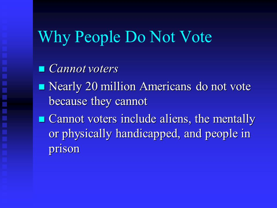 Why People Do Not Vote Cannot voters