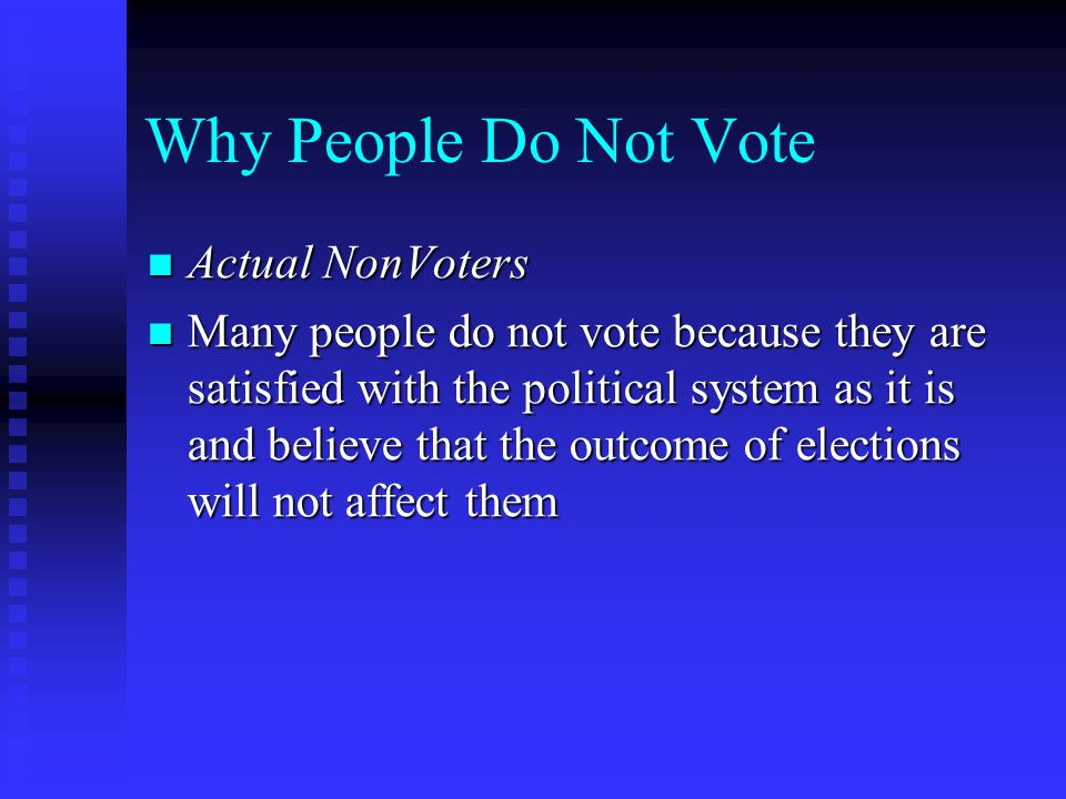 Why People Do Not Vote Actual NonVoters