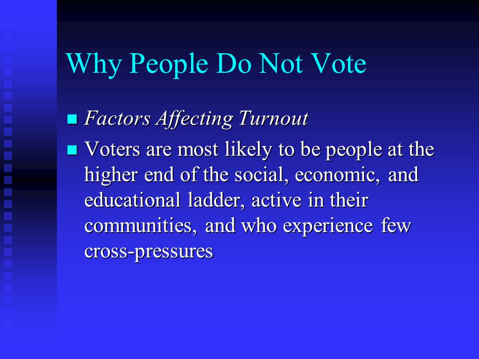 Why People Do Not Vote Factors Affecting Turnout