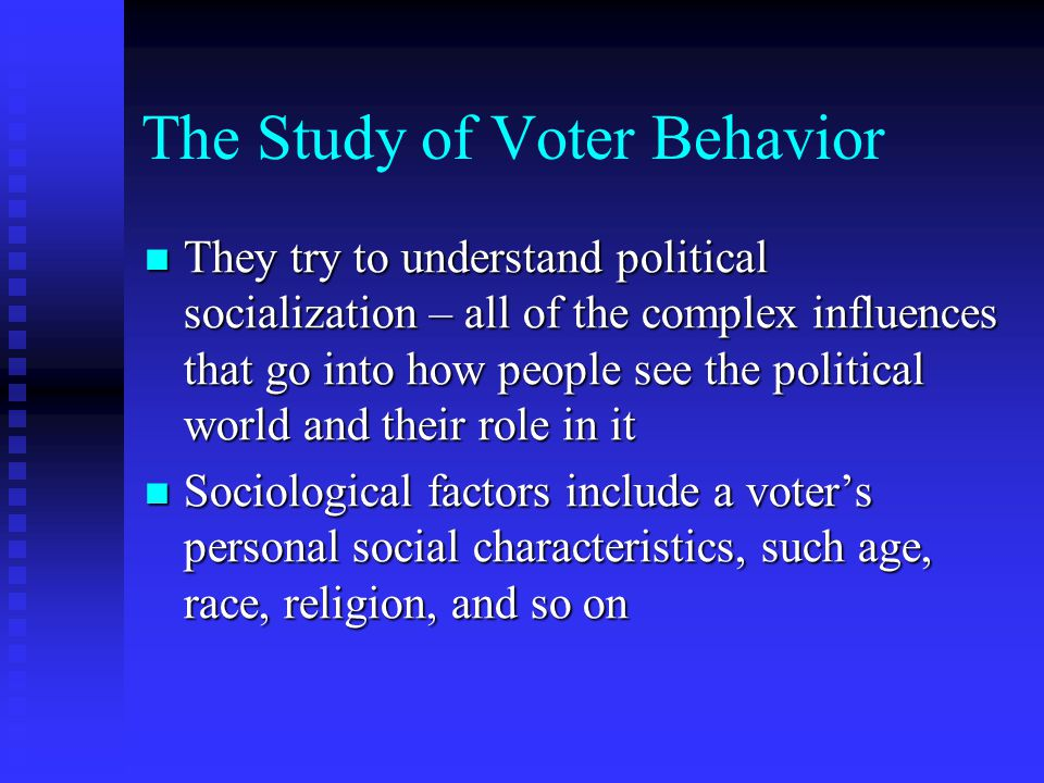 The Study of Voter Behavior