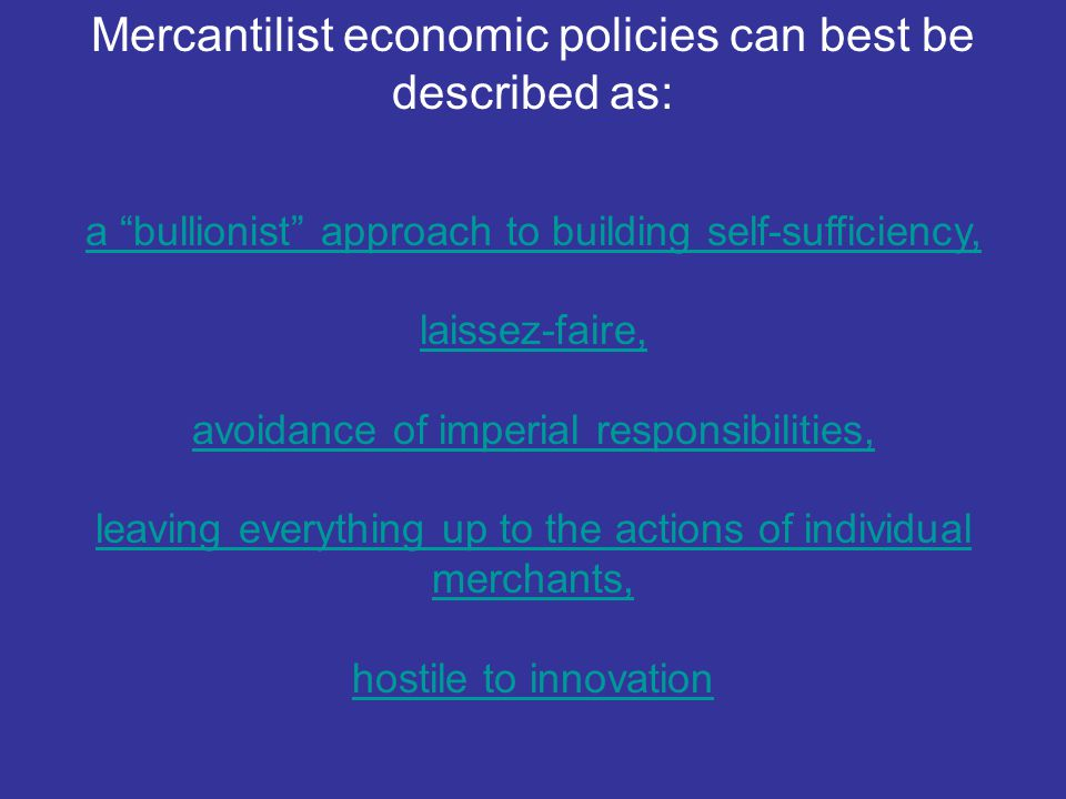 Mercantilist economic policies can best be described as: