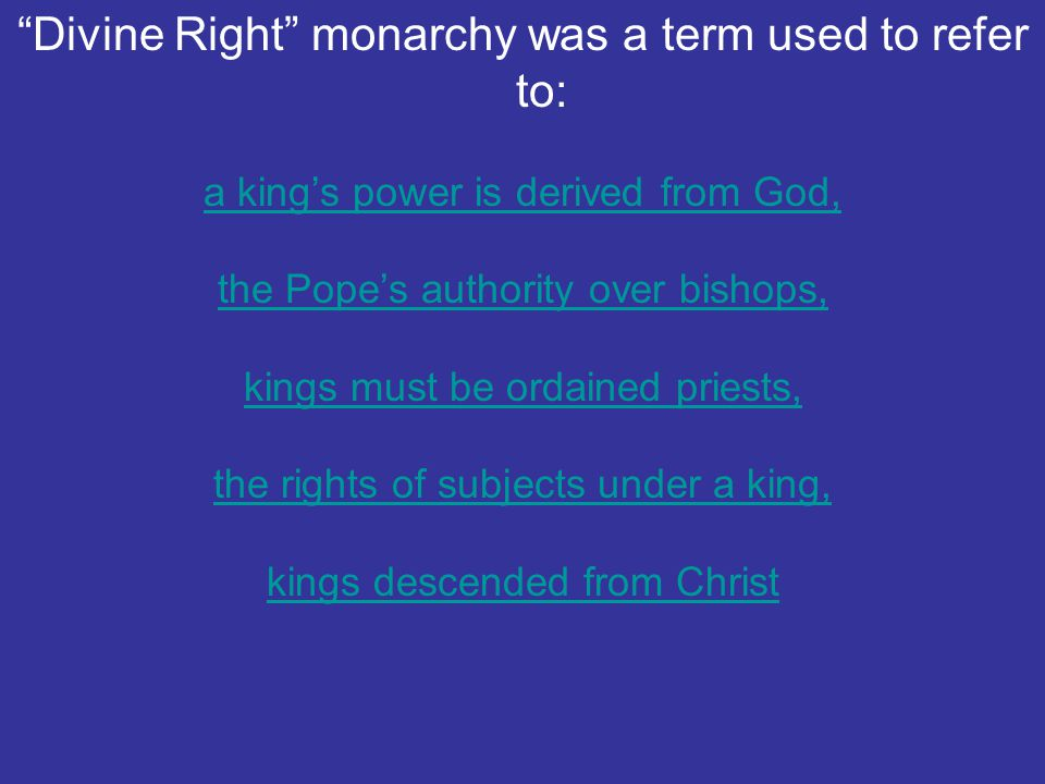 Divine Right monarchy was a term used to refer to: