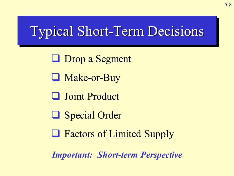 Typical Short-Term Decisions