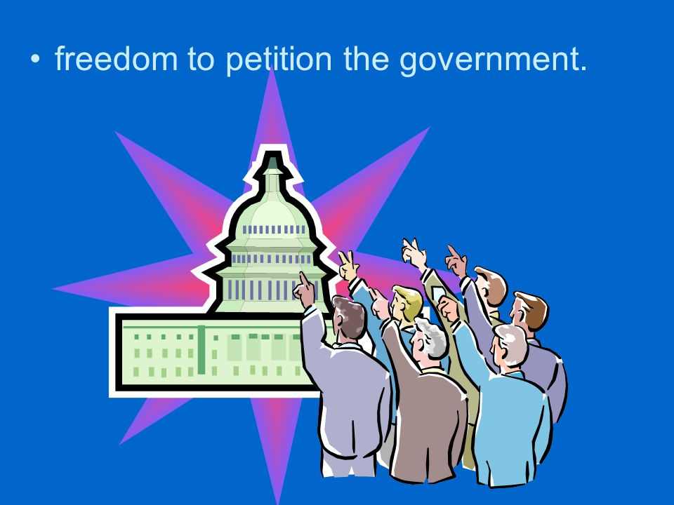 freedom to petition the government.
