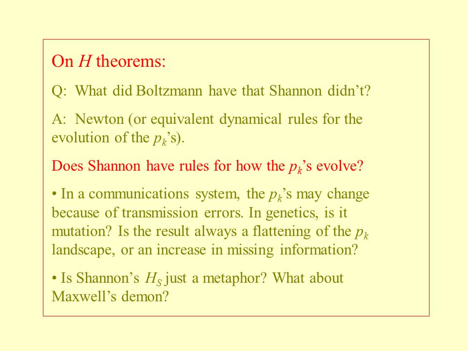 On H theorems: Q: What did Boltzmann have that Shannon didn't
