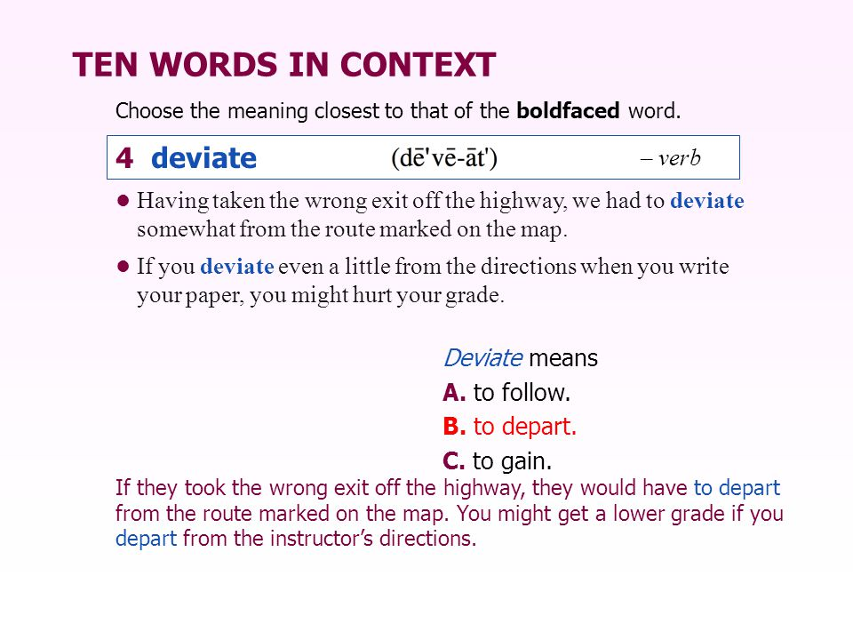 TEN WORDS IN CONTEXT 4 deviate – verb
