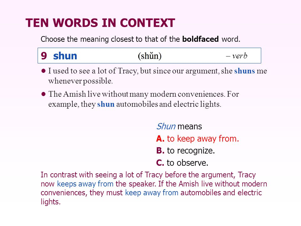 TEN WORDS IN CONTEXT 9 shun – verb