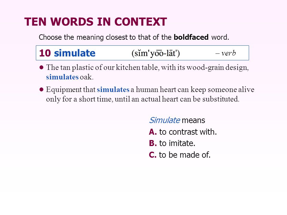 TEN WORDS IN CONTEXT 10 simulate – verb