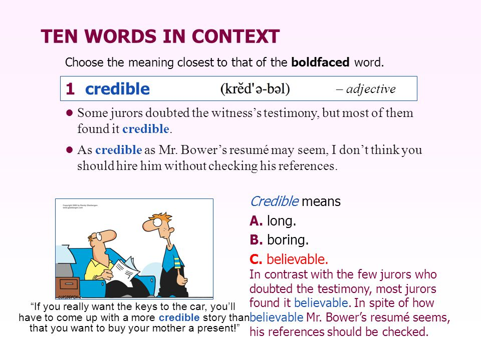 TEN WORDS IN CONTEXT 1 credible – adjective