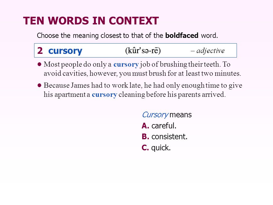 TEN WORDS IN CONTEXT 2 cursory – adjective