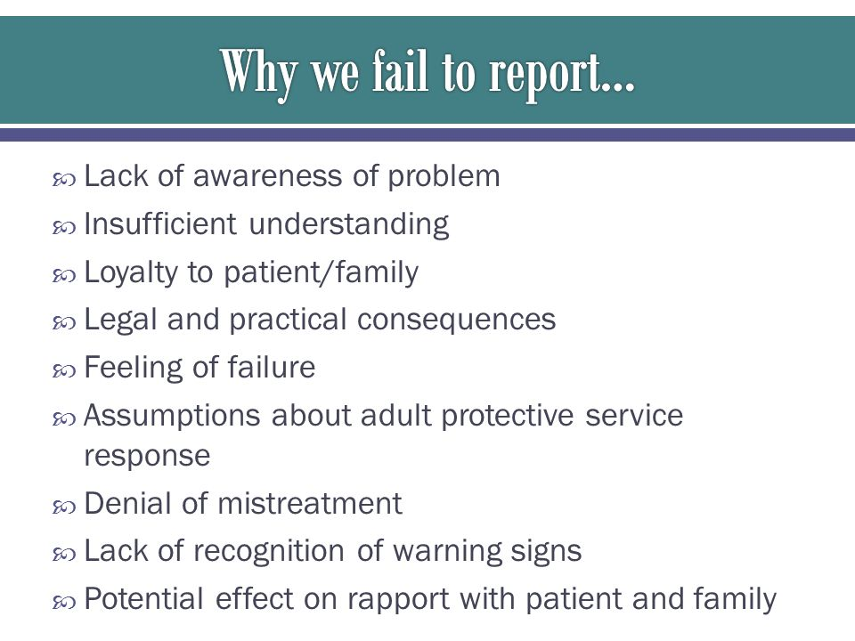 Why we fail to report… Lack of awareness of problem