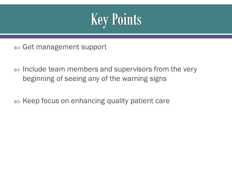 Key Points Get management support