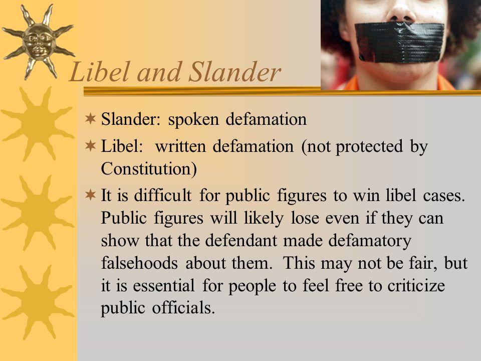 Libel and Slander Slander: spoken defamation