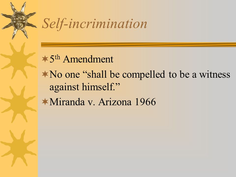 Self-incrimination 5th Amendment