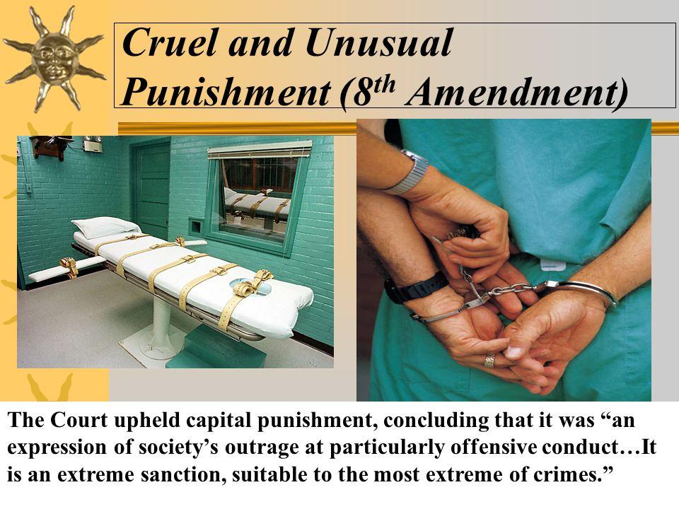 Cruel and Unusual Punishment (8th Amendment)
