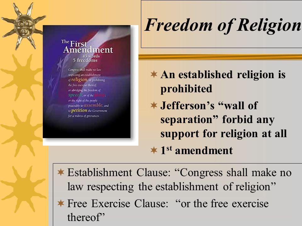 Freedom of Religion An established religion is prohibited