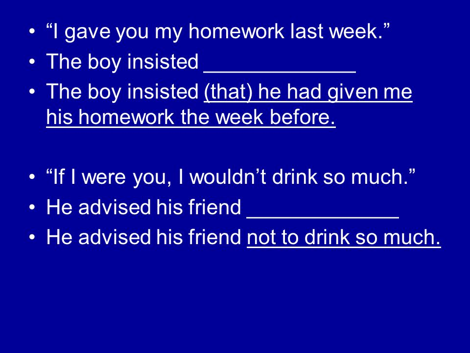 I gave you my homework last week.