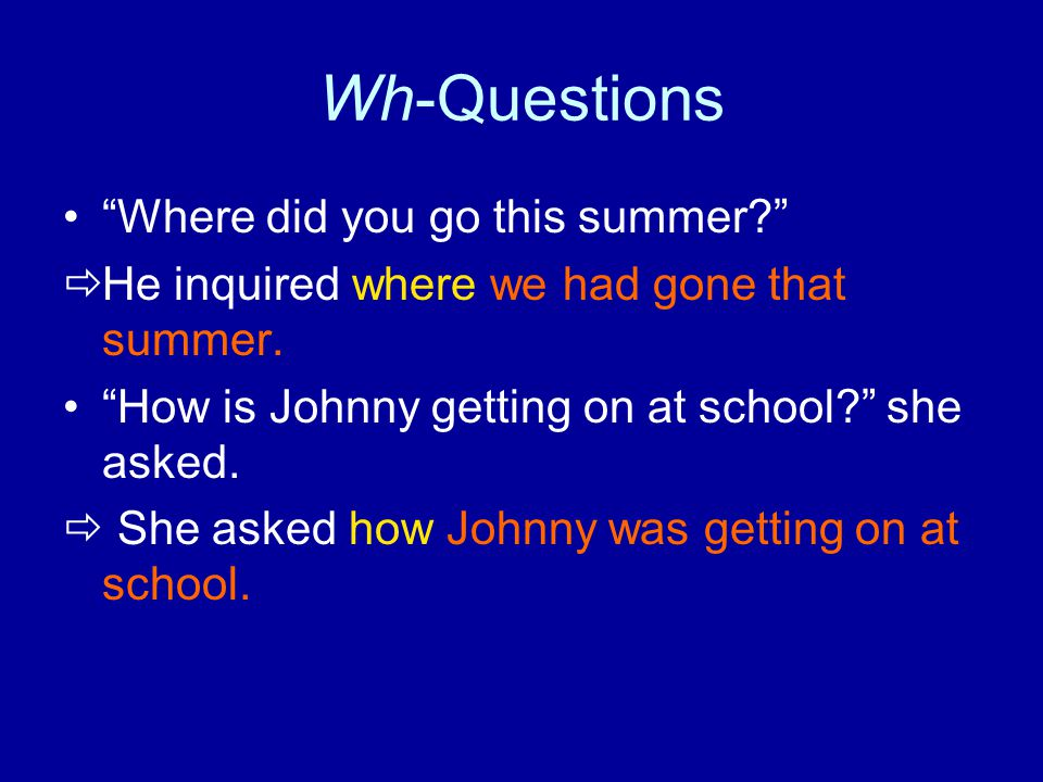 Wh-Questions Where did you go this summer
