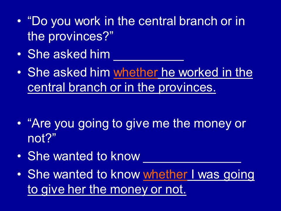 Do you work in the central branch or in the provinces